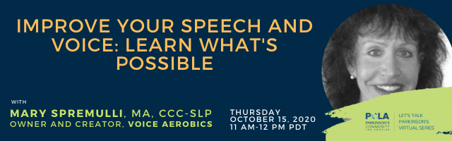 October 15th Webinar: Improve Your Speech and Voice: Learn What's Possible with Mary Spremulli, hosted by PCLA (Parkinson's Community Los Angeles)