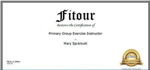 Fitour Certificied Primary Group Exercise Instructor awarded to Mary Spremulli